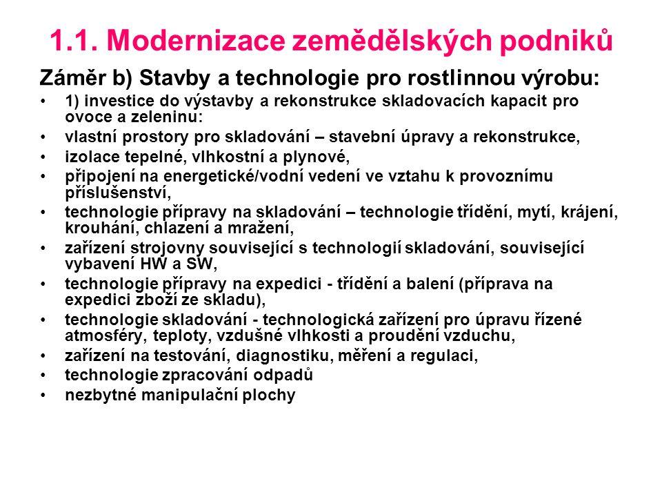 1.1. Modernizace zemědělských podniků Záměr b) Stavby a technologie pro rostlinnou výrobu: 1) investice do výstavby a rekonstrukce skladovacích kapaci
