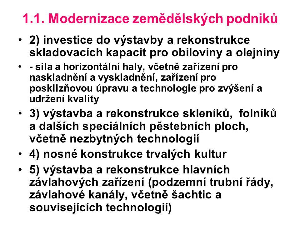 1.1. Modernizace zemědělských podniků 2) investice do výstavby a rekonstrukce skladovacích kapacit pro obiloviny a olejniny - sila a horizontální haly