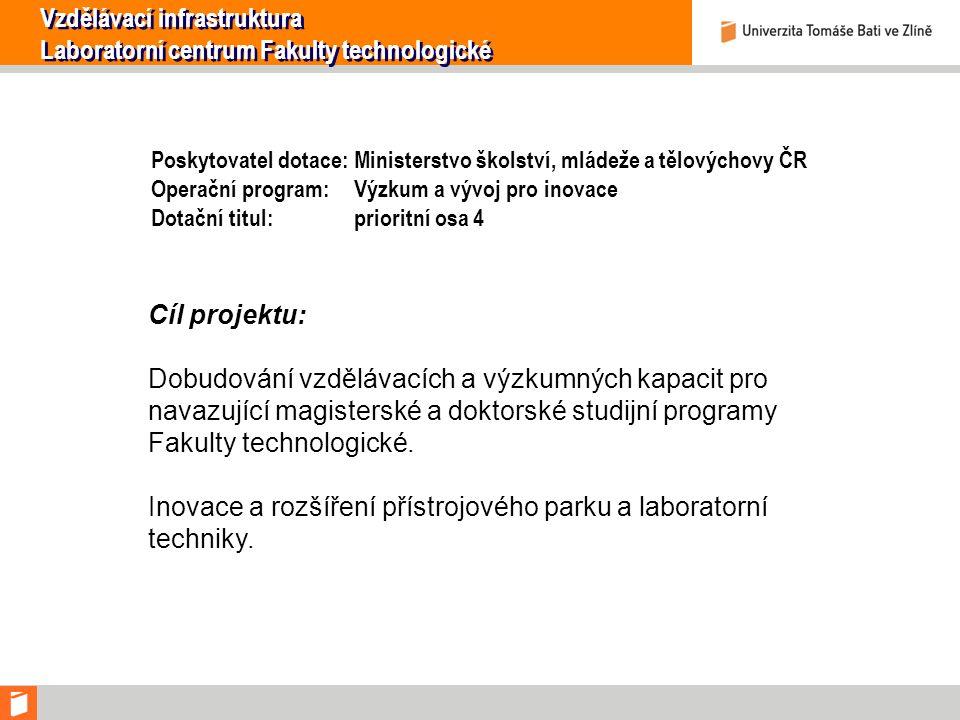 . Vzdělávací infrastruktura Laboratorní centrum Fakulty technologické