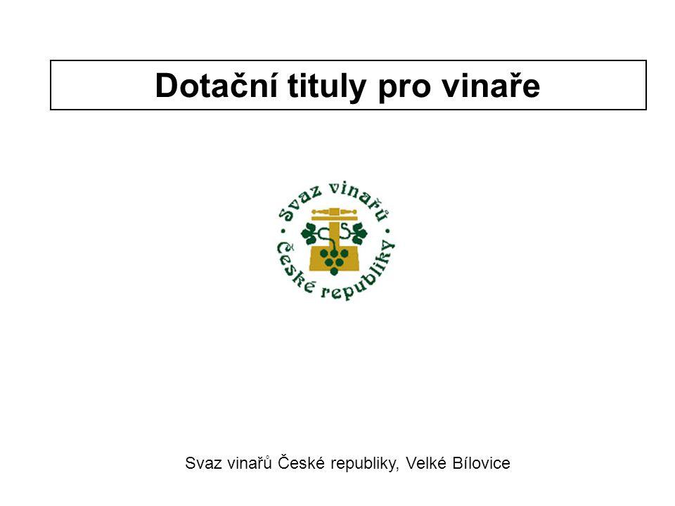 Dotační tituly pro vinaře Svaz vinařů České republiky, Velké Bílovice