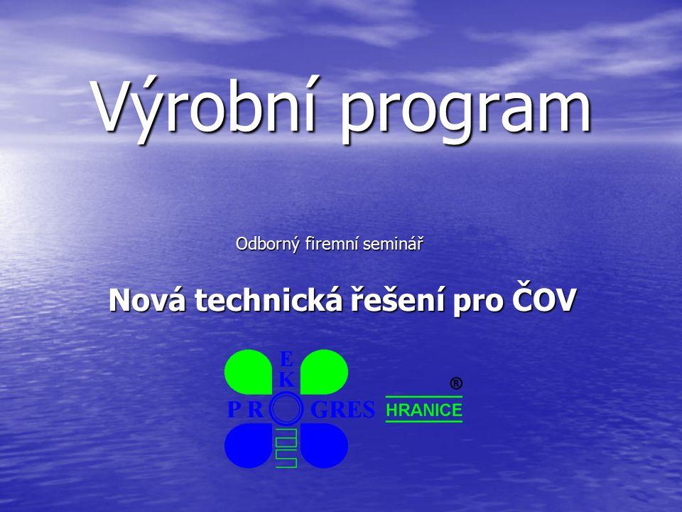Výrobní program Odborný firemní seminář Nová technická řešení pro ČOV