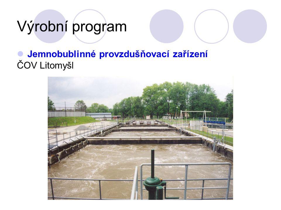 Výrobní program Jemnobublinné provzdušňovací zařízení ČOV Litomyšl