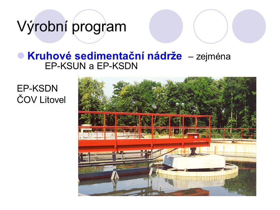 Výrobní program Kruhové sedimentační nádrže – zejména EP-KSUN a EP-KSDN EP-KSDN ČOV Litovel
