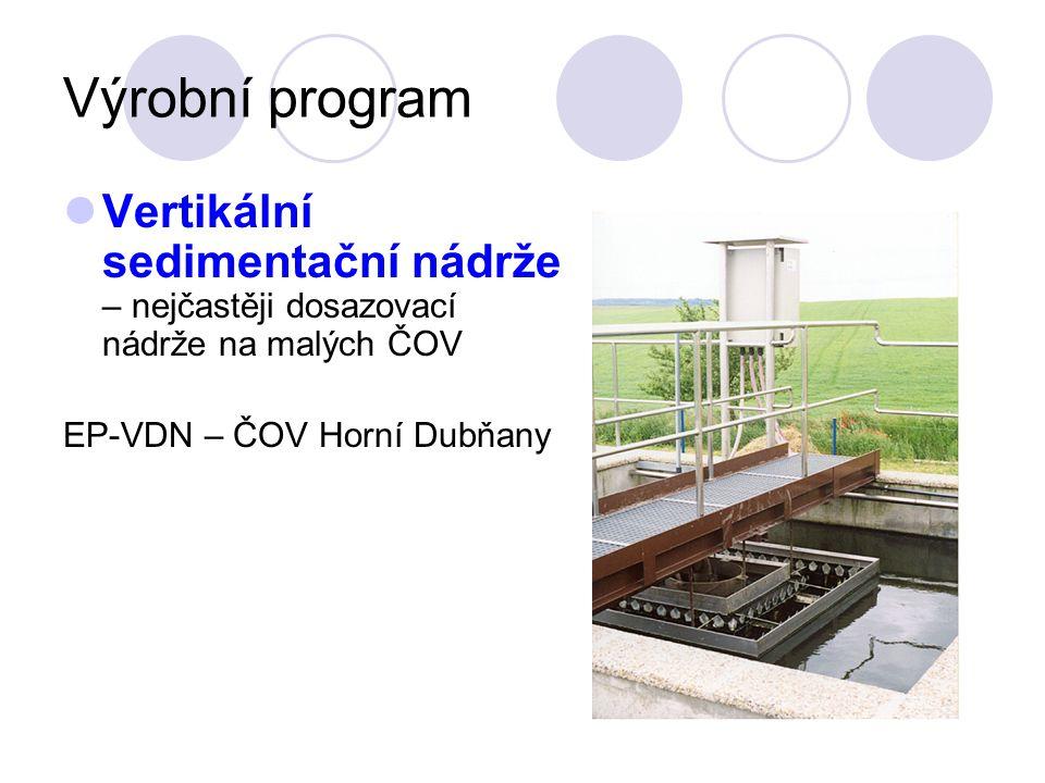 Výrobní program Vertikální sedimentační nádrže – nejčastěji dosazovací nádrže na malých ČOV EP-VDN – ČOV Horní Dubňany