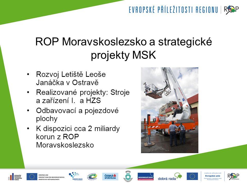 ROP Moravskoslezsko a strategické projekty MSK Rozvoj Letiště Leoše Janáčka v Ostravě Realizované projekty: Stroje a zařízení I.