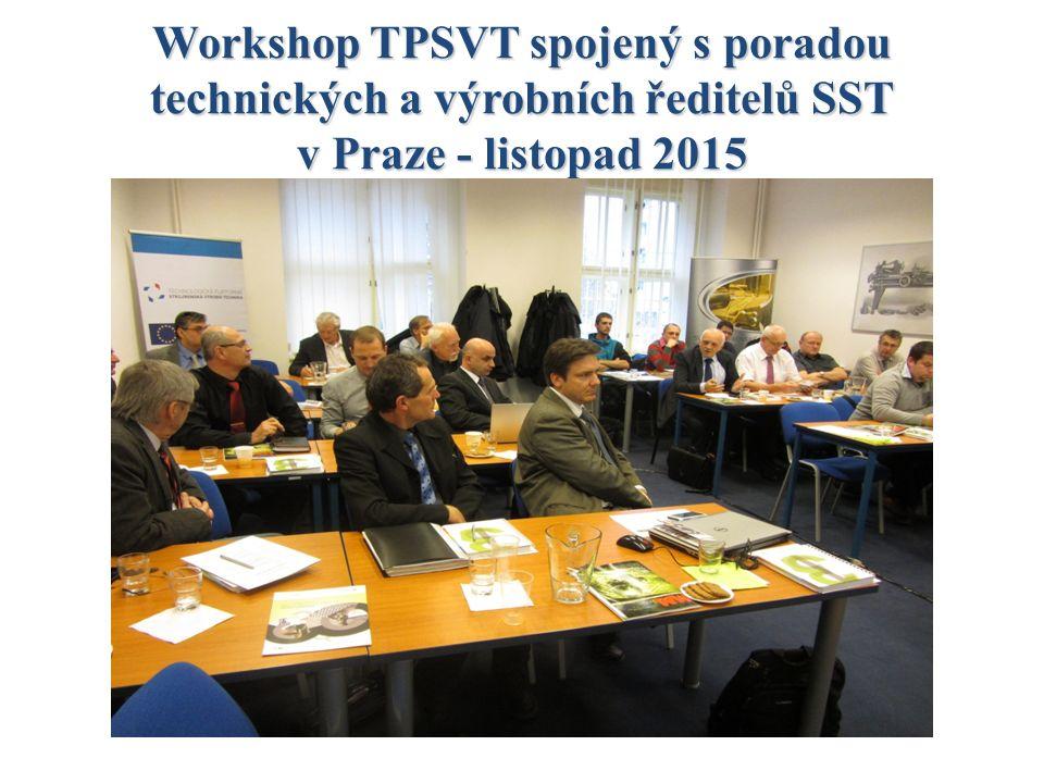 Workshop TPSVT spojený s poradou technických a výrobních ředitelů SST v Praze - listopad 2015