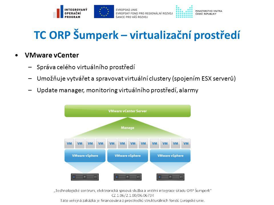 TC ORP Šumperk – virtualizační prostředí VMware vCenter –Správa celého virtuálního prostředí –Umožňuje vytvářet a spravovat virtuální clustery (spojen