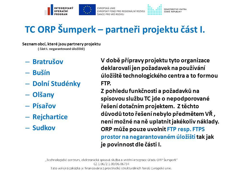 """TC ORP Šumperk – jak spolupracovat Možný scénář řešení situace obcí s """"nehostovanou spisovou službou Nákup licence hostované spisové služby V tomto případě se rozšíří počet licencí na ORP."""