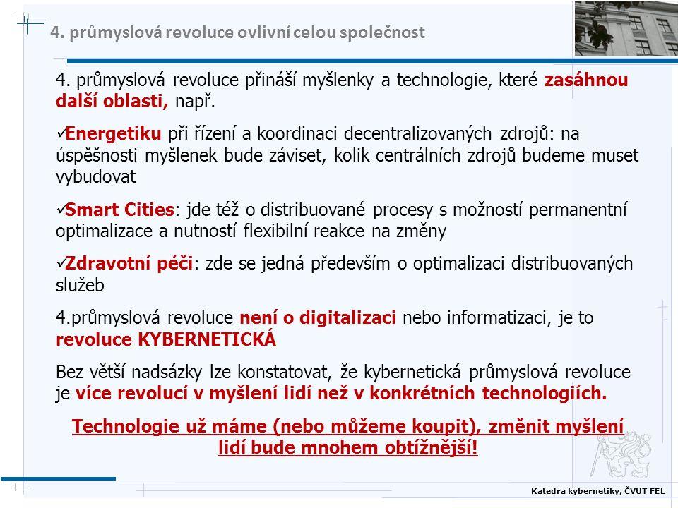 Katedra kybernetiky, ČVUT FEL 4. průmyslová revoluce ovlivní celou společnost 4.