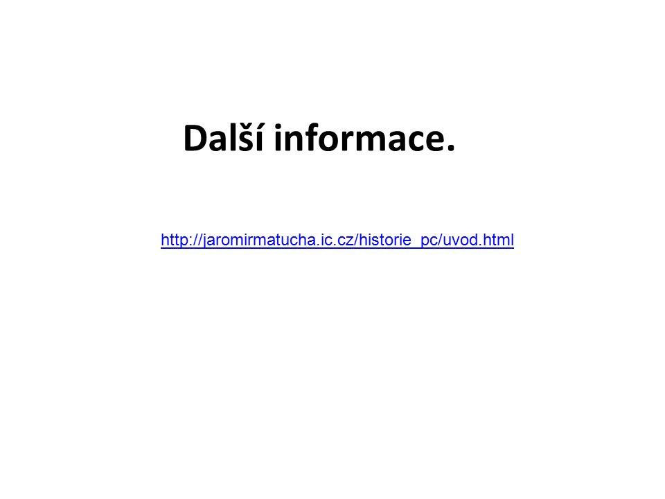 http://jaromirmatucha.ic.cz/historie_pc/uvod.html Další informace.