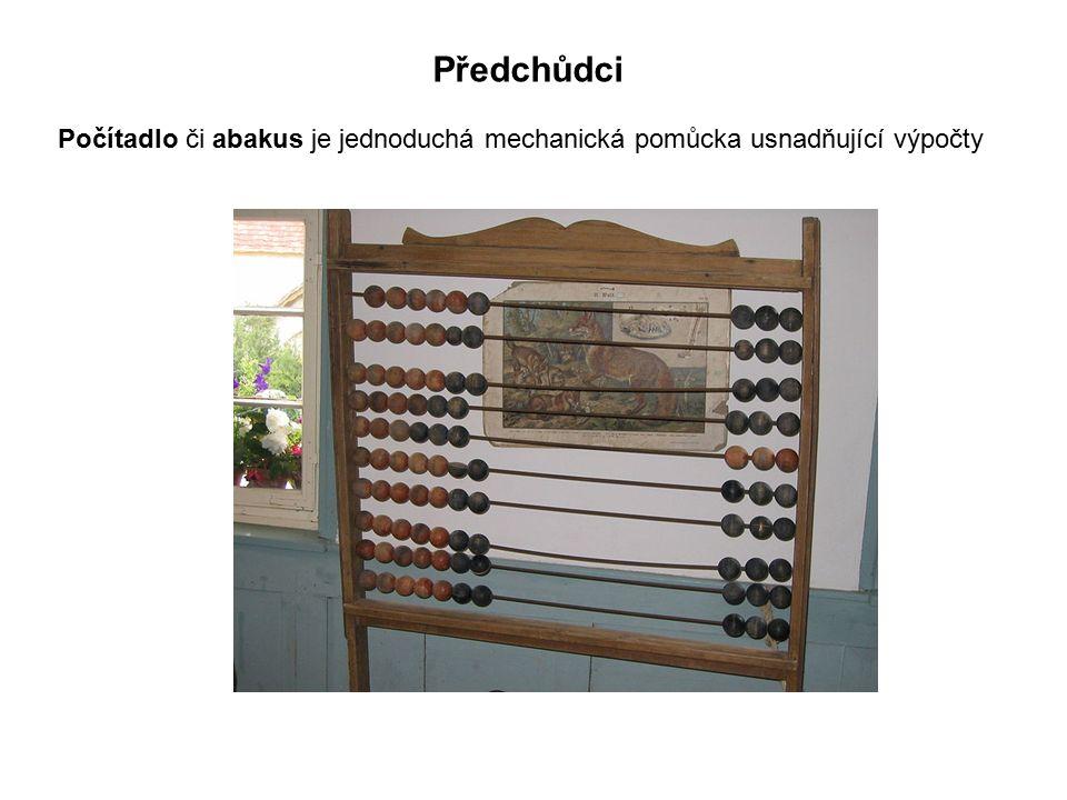 Předchůdci Počítadlo či abakus je jednoduchá mechanická pomůcka usnadňující výpočty