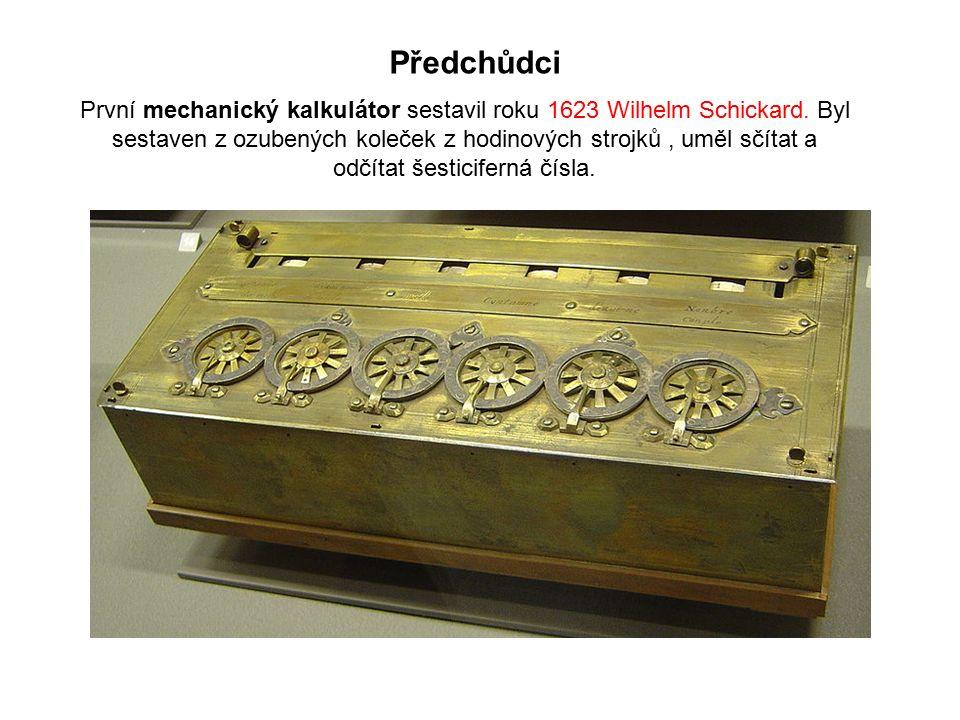 Předchůdci První mechanický kalkulátor sestavil roku 1623 Wilhelm Schickard. Byl sestaven z ozubených koleček z hodinových strojků, uměl sčítat a odčí