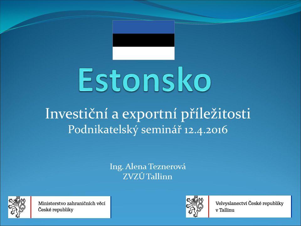 Investiční a exportní příležitosti Podnikatelský seminář 12.4.2016 Ing.