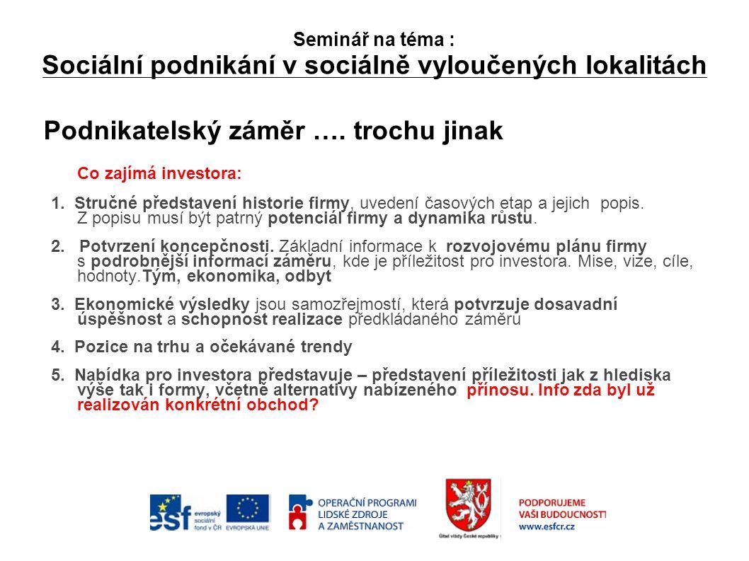 Seminář na téma : Sociální podnikání v sociálně vyloučených lokalitách Podnikatelský záměr ….