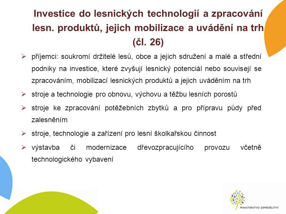 Investice do lesnických technologií a zpracování lesn.