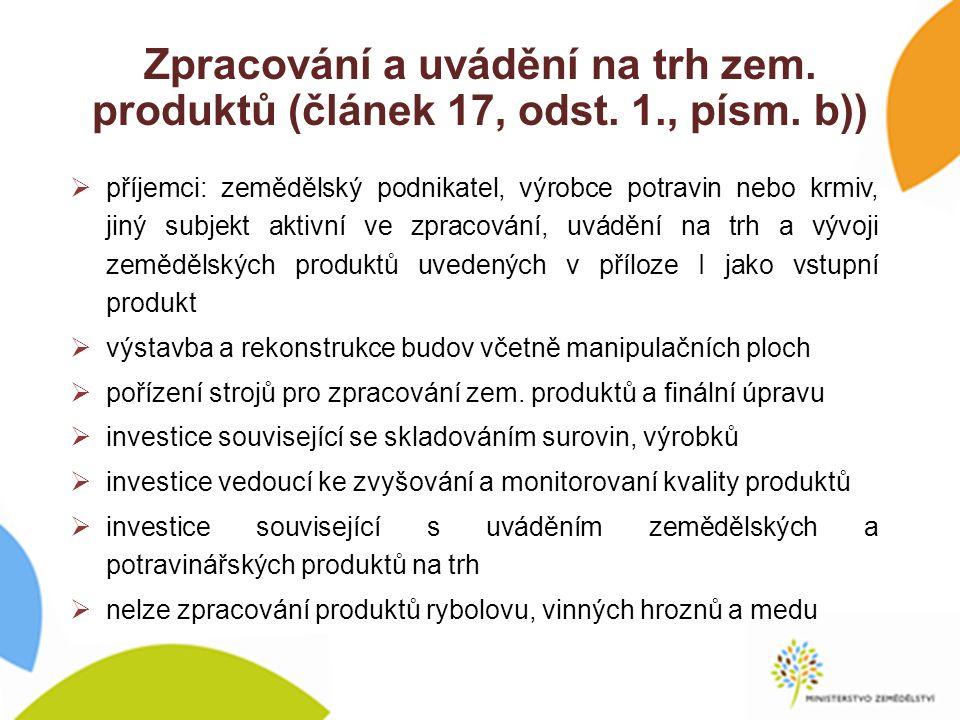 Zpracování a uvádění na trh zem. produktů (článek 17, odst.