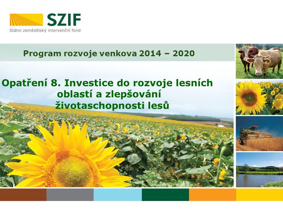 Program rozvoje venkova 2014 – 2020 Opatření 8.