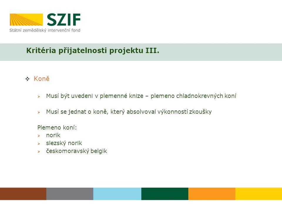 Kritéria přijatelnosti projektu III.