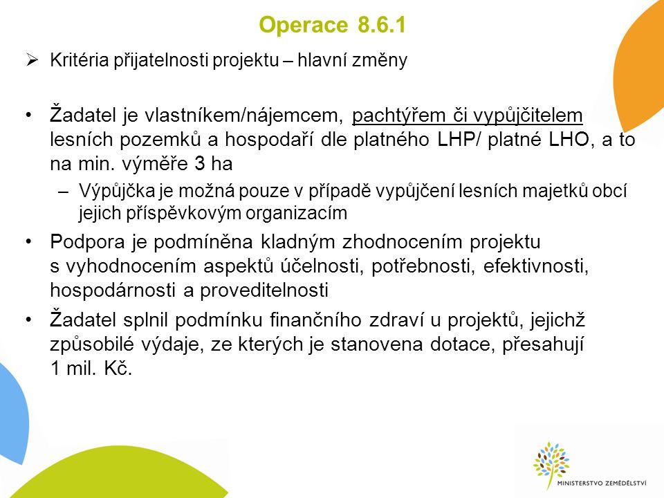  Kritéria přijatelnosti projektu – hlavní změny Žadatel je vlastníkem/nájemcem, pachtýřem či vypůjčitelem lesních pozemků a hospodaří dle platného LHP/ platné LHO, a to na min.