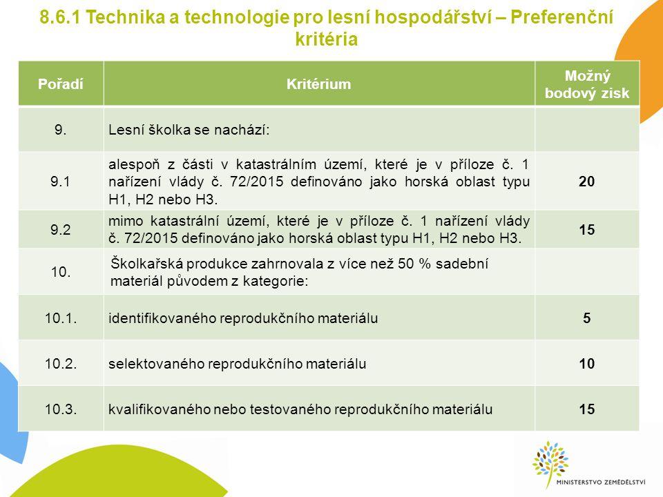 8.6.1 Technika a technologie pro lesní hospodářství – Preferenční kritéria PořadíKritérium Možný bodový zisk 9.Lesní školka se nachází: 9.1 alespoň z části v katastrálním území, které je v příloze č.