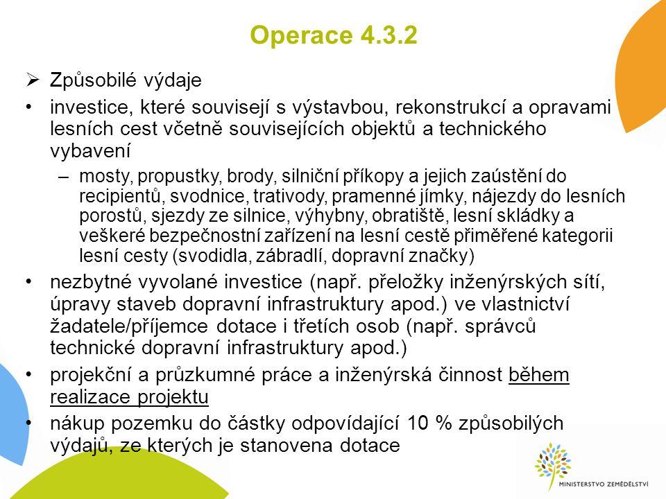 Operace 4.3.2  Způsobilé výdaje investice, které souvisejí s výstavbou, rekonstrukcí a opravami lesních cest včetně souvisejících objektů a technické