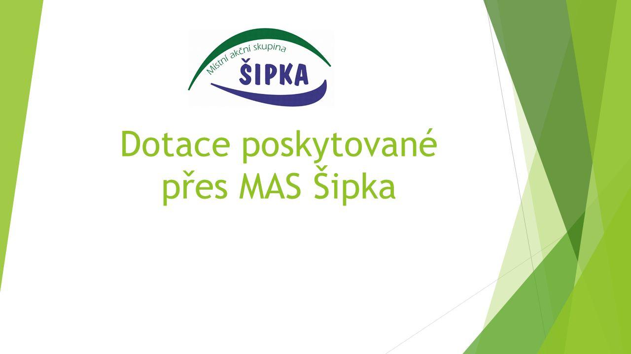 Dotace poskytované přes MAS Šipka