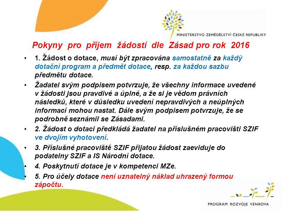 Pokyny pro příjem žádostí dle Zásad pro rok 2016 1.