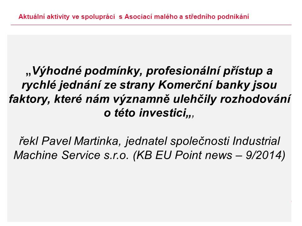 | Aktuální aktivity ve spolupráci s Asociací malého a středního podnikání  Nový KB EU Point web  KB EU Point news pravidelný newsletter o dotačních