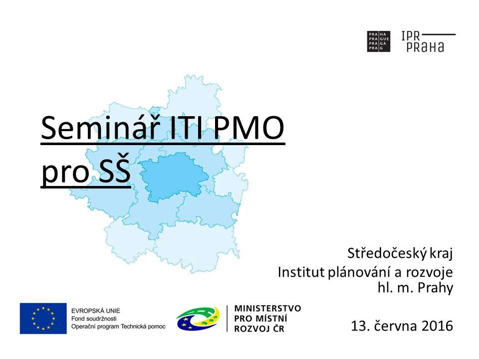 Seminář ITI PMO pro SŠ Středočeský kraj Institut plánování a rozvoje hl. m. Prahy 13. června 2016