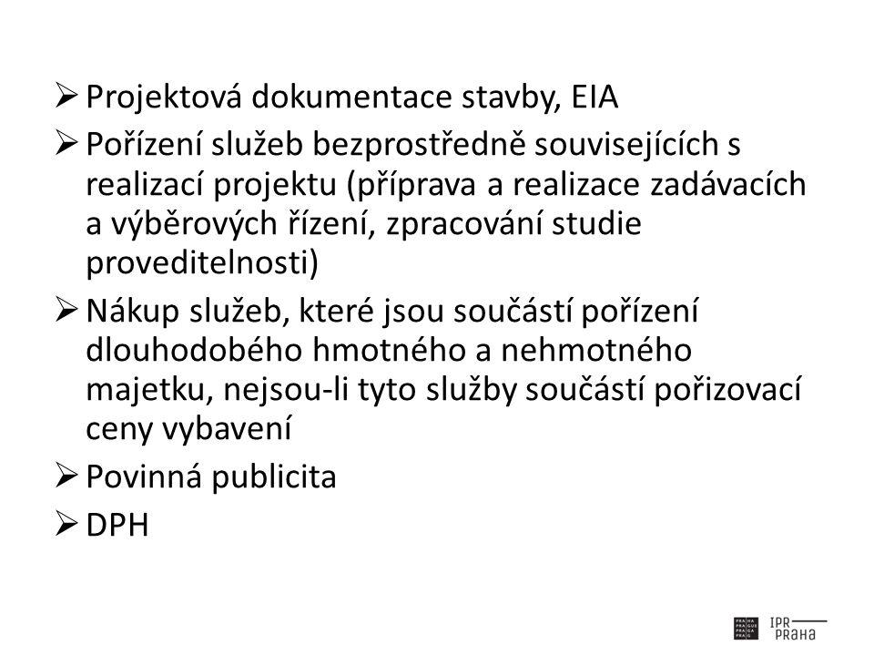  Projektová dokumentace stavby, EIA  Pořízení služeb bezprostředně souvisejících s realizací projektu (příprava a realizace zadávacích a výběrových
