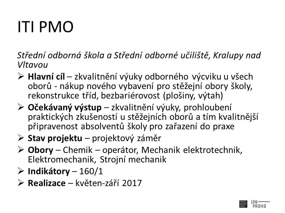 ITI PMO Střední odborná škola a Střední odborné učiliště, Kralupy nad Vltavou  Hlavní cíl – zkvalitnění výuky odborného výcviku u všech oborů - nákup