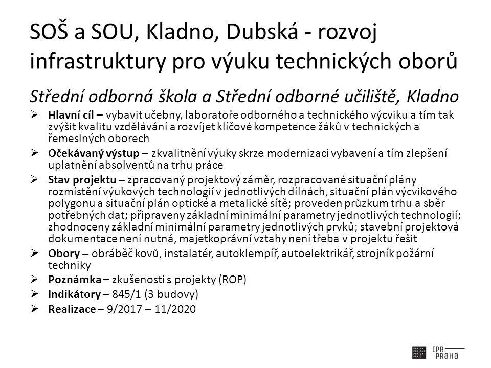 SOŠ a SOU, Kladno, Dubská - rozvoj infrastruktury pro výuku technických oborů Střední odborná škola a Střední odborné učiliště, Kladno  Hlavní cíl –