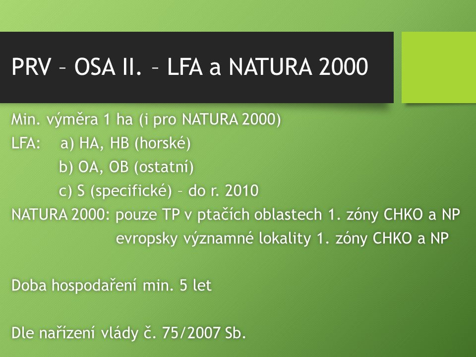 PRV – OSA II. – LFA a NATURA 2000 Min. výměra 1 ha (i pro NATURA 2000)Min. výměra 1 ha (i pro NATURA 2000) LFA: a) HA, HB (horské)LFA: a) HA, HB (hors