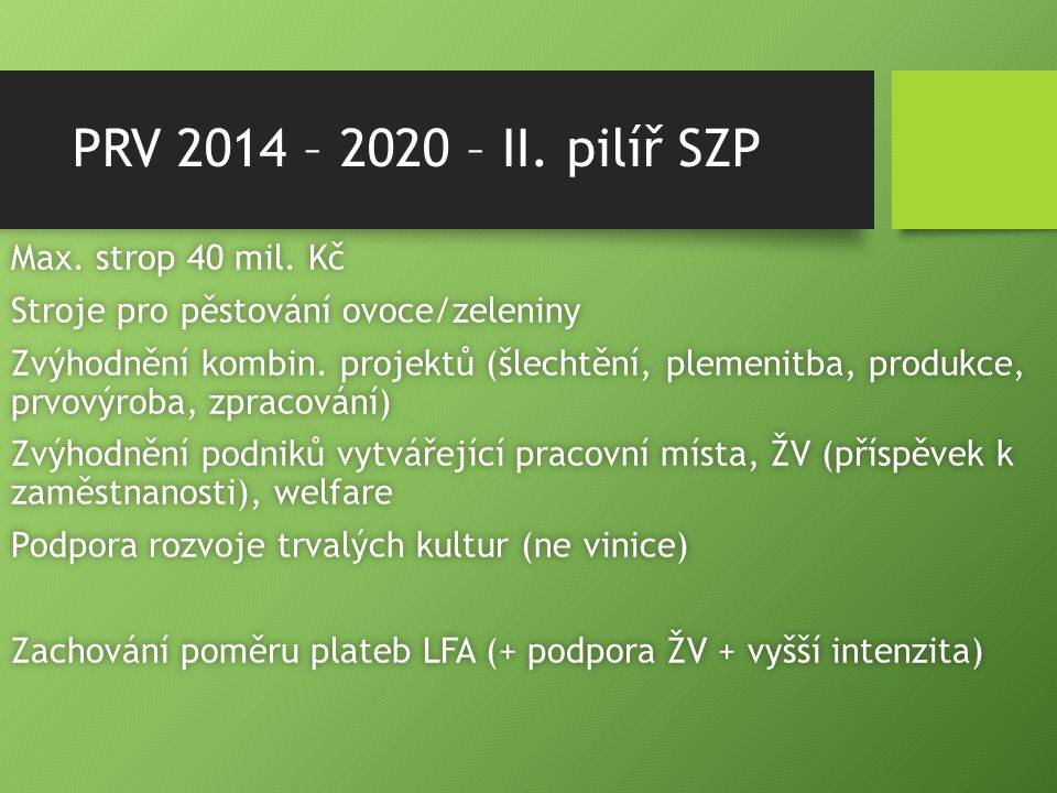 PRV 2014 – 2020 – II. pilíř SZP Max. strop 40 mil.