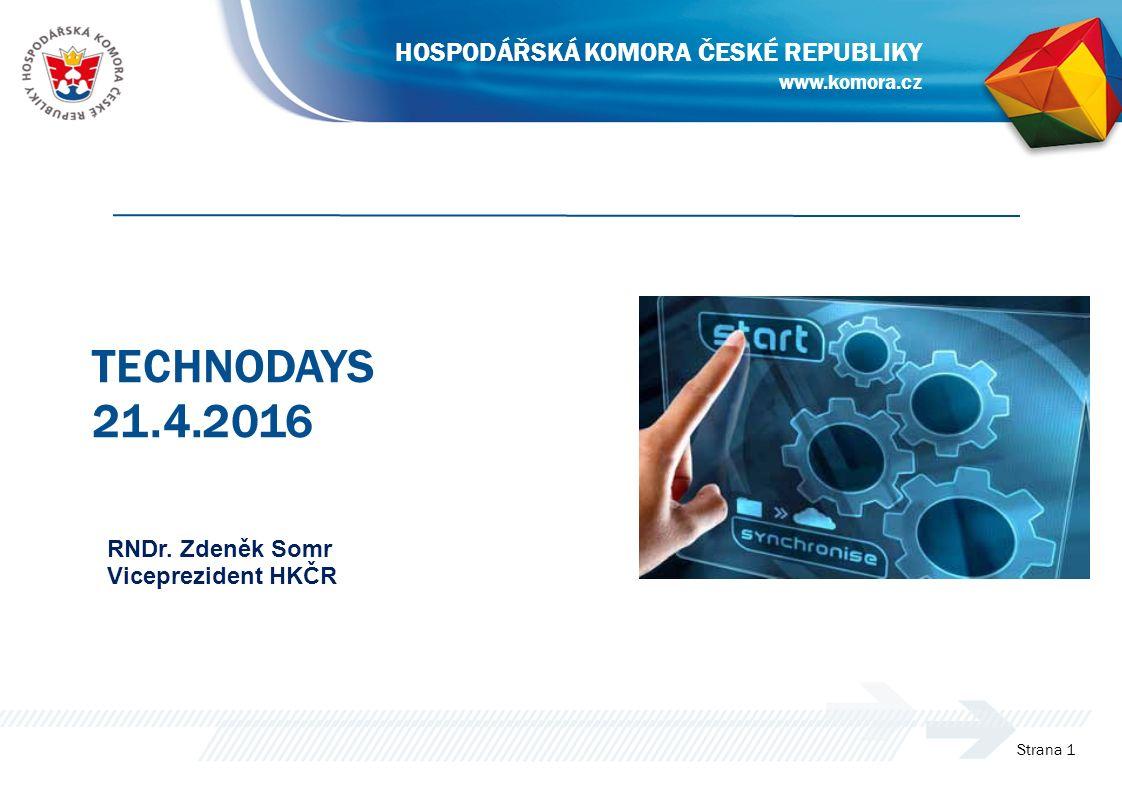 Strana 1 TECHNODAYS 21.4.2016 www.komora.cz HOSPODÁŘSKÁ KOMORA ČESKÉ REPUBLIKY RNDr.