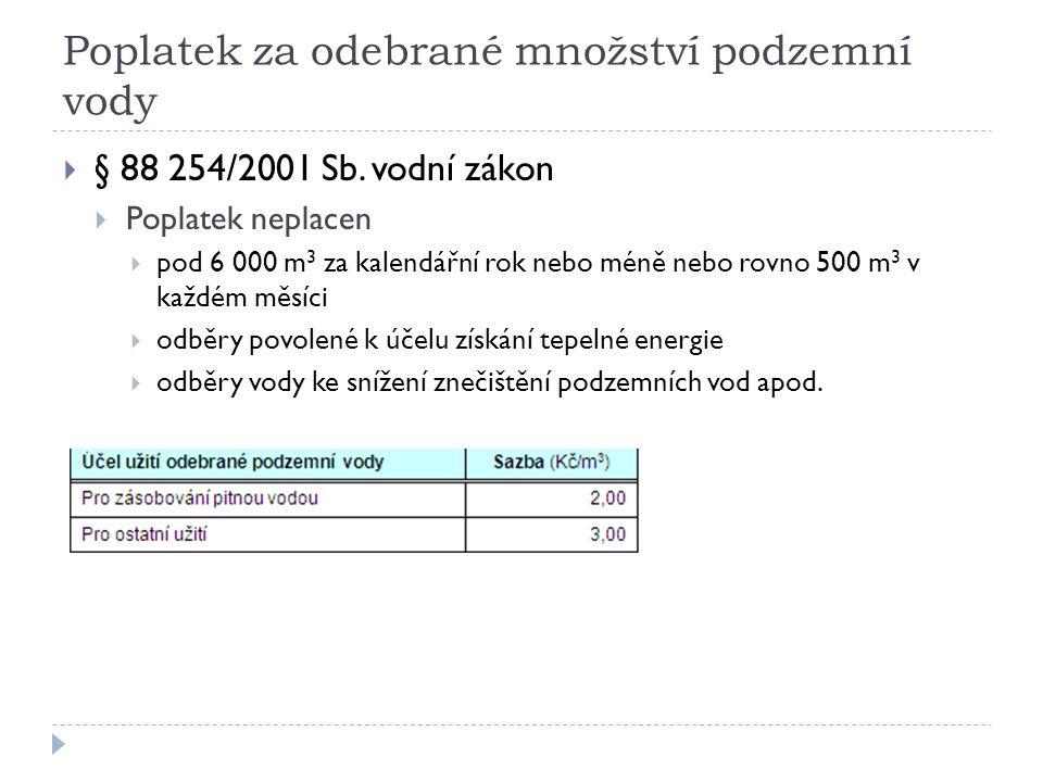 Poplatek za odebrané množství podzemní vody  § 88 254/2001 Sb.