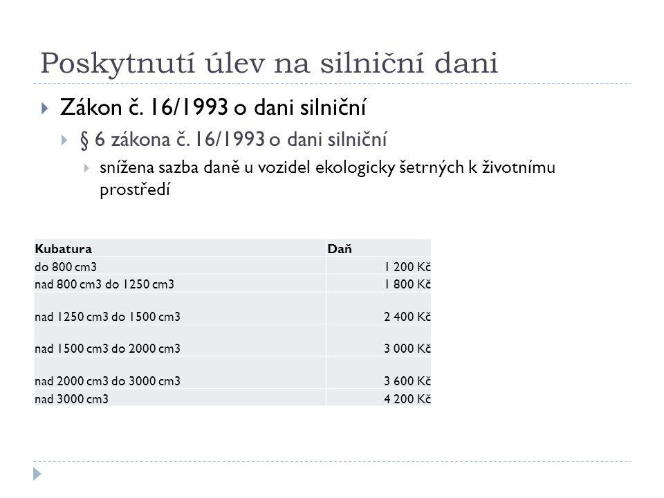Poskytnutí úlev na silniční dani  Zákon č. 16/1993 o dani silniční  § 6 zákona č.