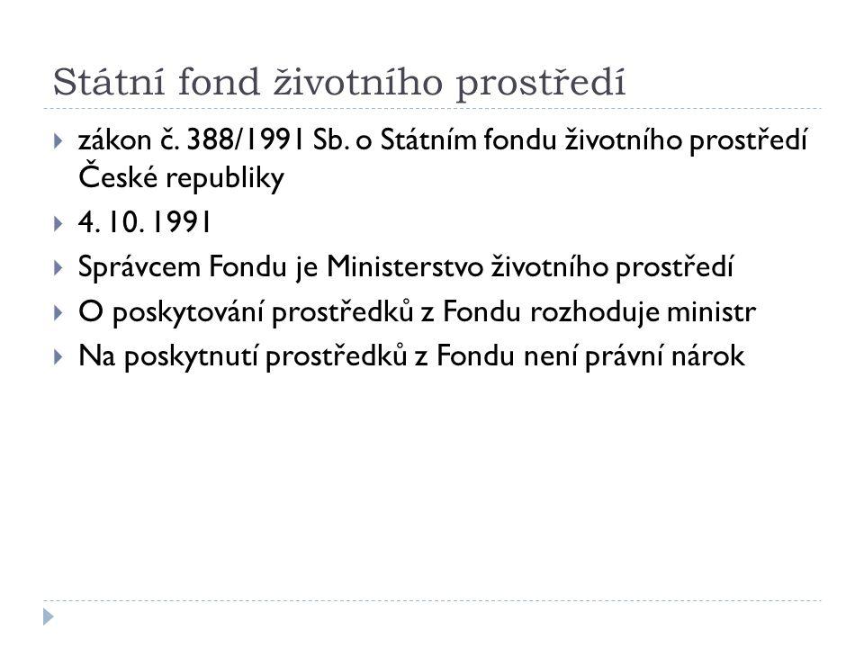 Státní fond životního prostředí  zákon č. 388/1991 Sb.