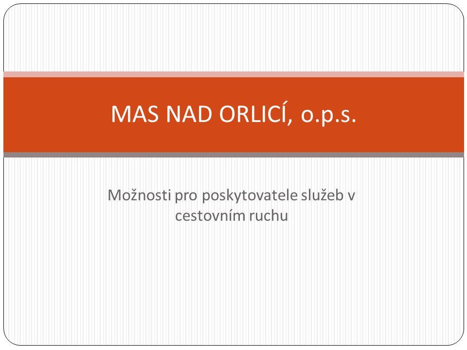 Možnosti pro poskytovatele služeb v cestovním ruchu MAS NAD ORLICÍ, o.p.s.
