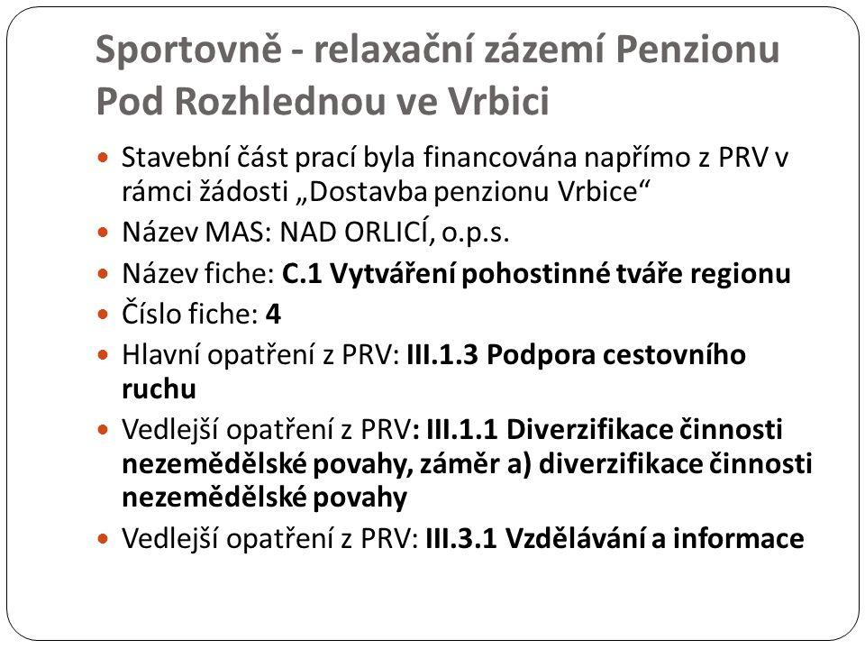 """Sportovně - relaxační zázemí Penzionu Pod Rozhlednou ve Vrbici Stavební část prací byla financována napřímo z PRV v rámci žádosti """"Dostavba penzionu V"""