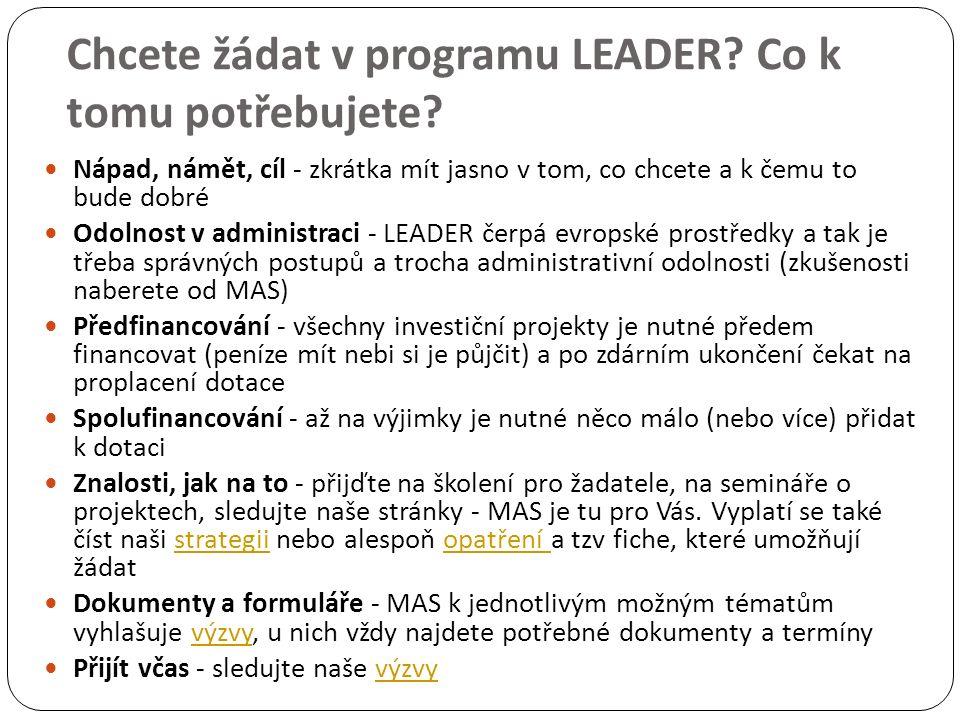 Chcete žádat v programu LEADER? Co k tomu potřebujete? Nápad, námět, cíl - zkrátka mít jasno v tom, co chcete a k čemu to bude dobré Odolnost v admini