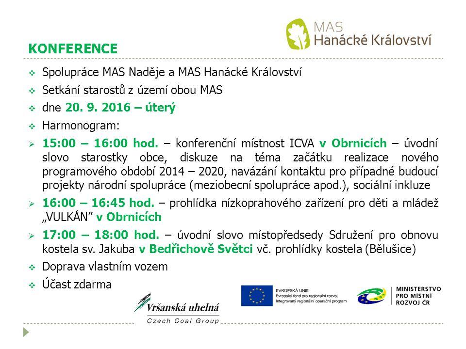 KONFERENCE  Spolupráce MAS Naděje a MAS Hanácké Království  Setkání starostů z území obou MAS  dne 20.