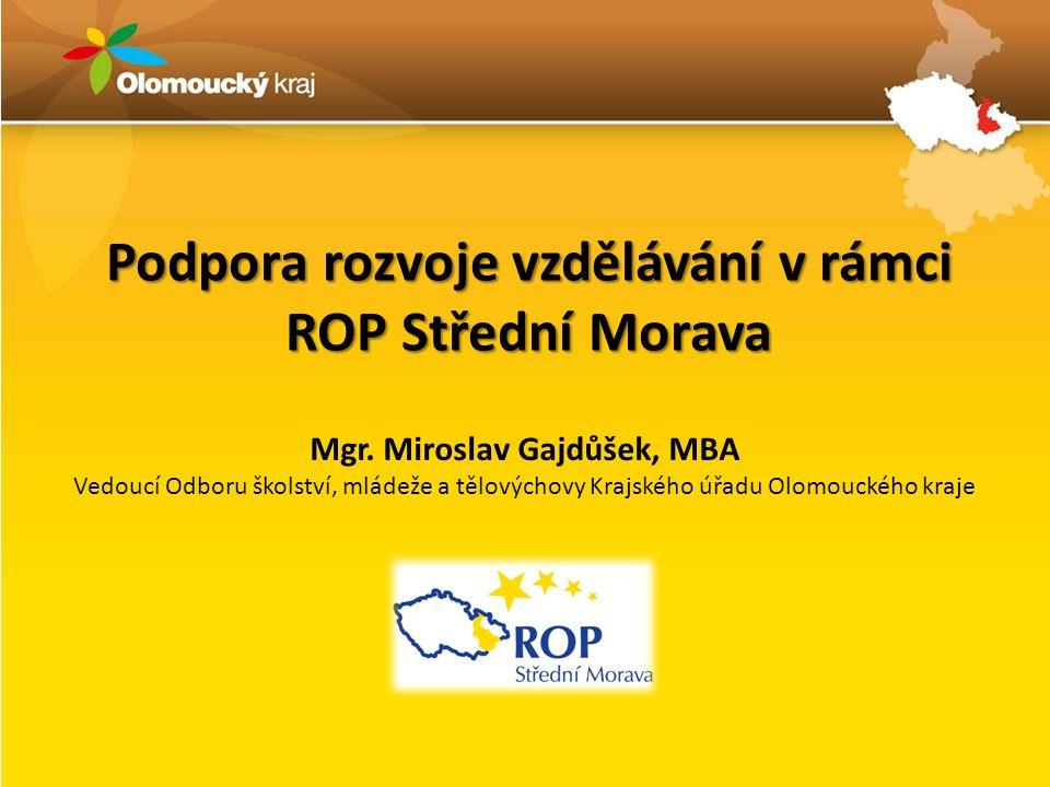 Podpora rozvoje vzdělávání v rámci ROP Střední Morava Mgr.