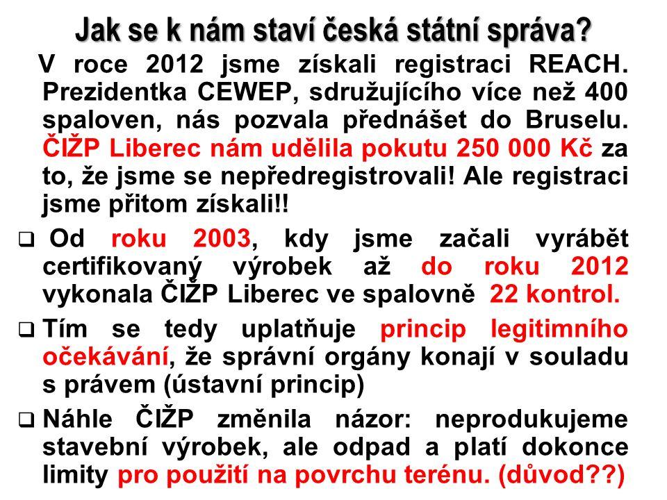 11 Jak se k nám staví česká státní správa? V roce 2012 jsme získali registraci REACH. Prezidentka CEWEP, sdružujícího více než 400 spaloven, nás pozva