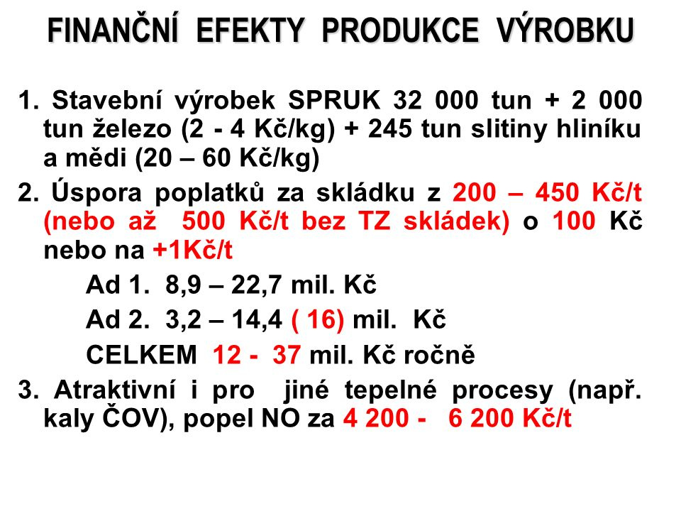 26 Nový projekt BIPOLAR Pračka spalovny: 2NaOH + SO 3 → Na 2 SO 4 Bipolární membrána: 2H 2 O →4H + + 2OH - Na 2 SO 4 + 4H + + 2OH - →2 NaOH + 2H 2 SO 4