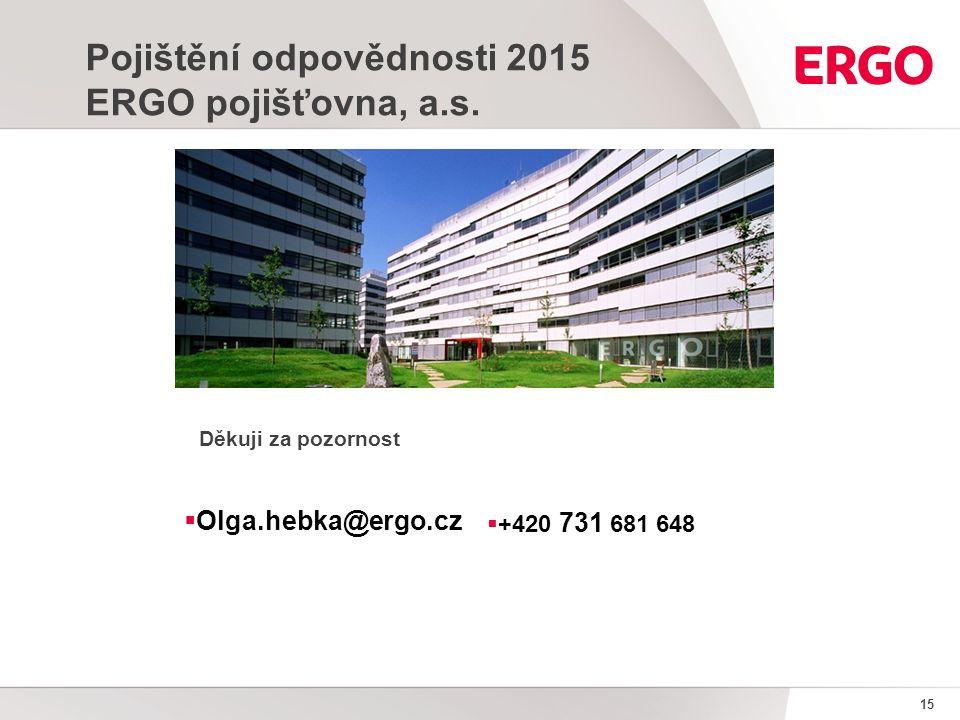 15 Pojištění odpovědnosti 2015 ERGO pojišťovna, a.s.
