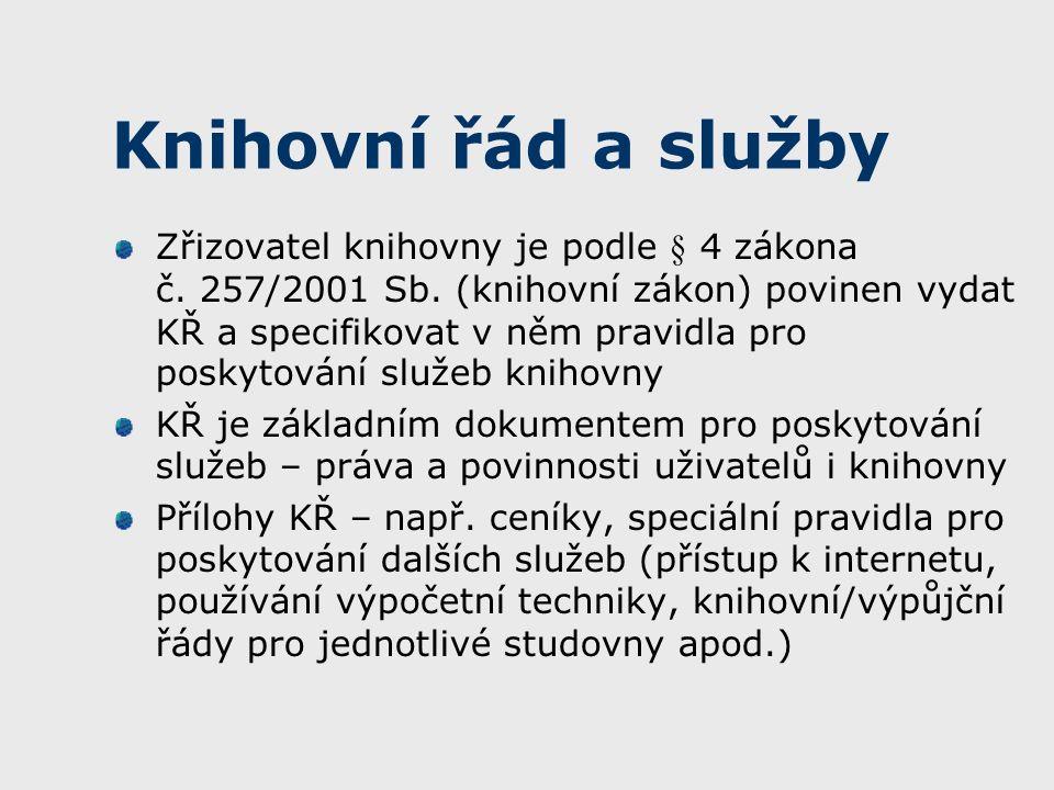 Knihovní řád a služby Zřizovatel knihovny je podle § 4 zákona č.