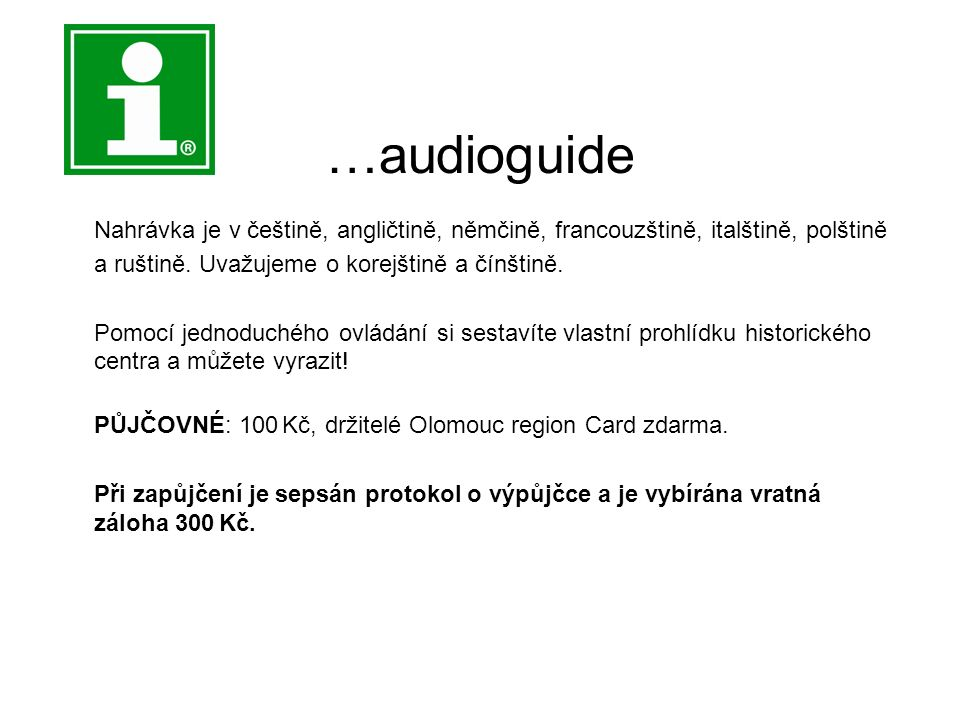 …audioguide Nahrávka je v češtině, angličtině, němčině, francouzštině, italštině, polštině a ruštině.