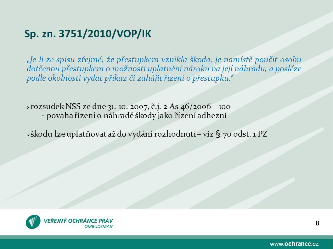 """www.ochrance.cz 9 """"K naplnění skutkové podstaty přestupku ublížení na zdraví z nedbalosti dle ustanovení § 49 odst."""