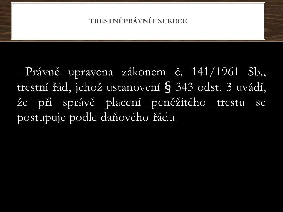 -Právně upravena v zákoně č.